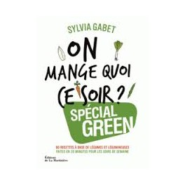 ON MAGE QUOI CE SOIR ? SPECIAL GREEN