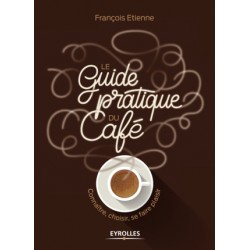 LE GUIDE PRATIQUE DU CAFE
