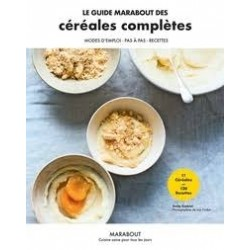 LE GUIDE MARABOUT DES CEREALES COMPLETES