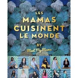 LES MAMAS CUISINENT LE MONDE by meet my mama