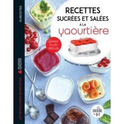 RECETTES SUCREES ET SALEES A LA YAOURTIERE - SPECIAL MULTIDELICES
