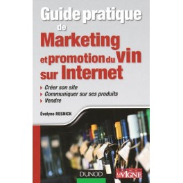 GUIDE PRATIQUE DE MARKETING ET PROMOTION DU VIN SUR INTERNET