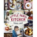 THE LITTLE PARIS KITCHEN CLASSIC FRENCH RECIPES WITH A FRESH AND SIMPLE APPROACH (anglais)
